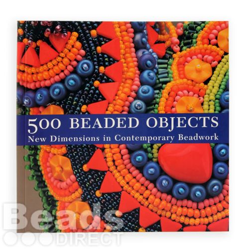 500 Beaded Objects New Dimensions in Contempory Beadwork