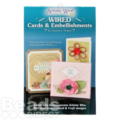 Artistic Wire Wired Cards and Embellishments Booklet Julianna C. Hudgins