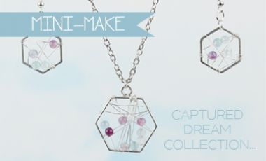 Captured Dreams Collection | Mini Make Monday