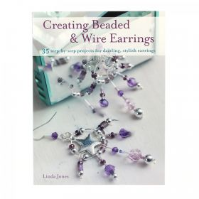 Creating Beaded and Wire Earrings By Linda Jones