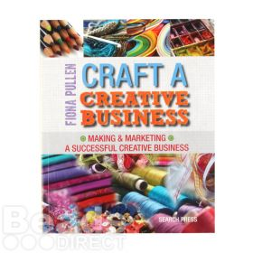 Craft a Creative Business By Fiona Pullen