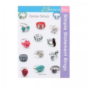 20 To Make Simple Statement Rings by Carolyn Schulz
