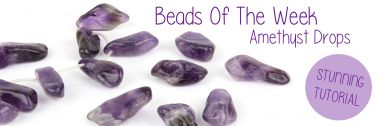 Beads Of The Week: Amethyst Freeform Nugget Beads