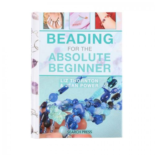 X Beading for the Absolute Beginner L Thornton & J Power
