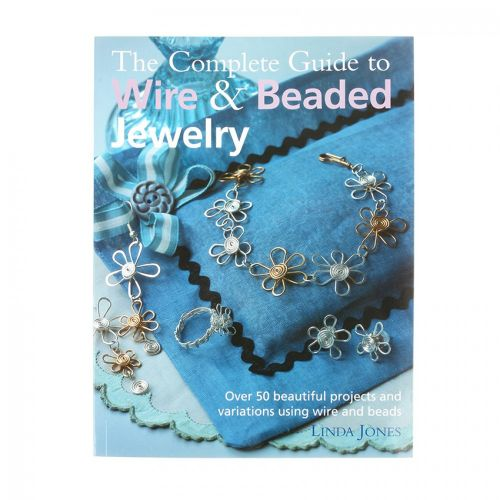 X-Complete Guide to Wire and Beaded Jewellery By Linda Jones